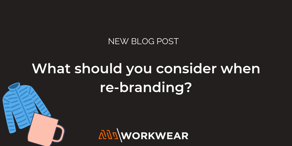 What should you consider when re-branding?